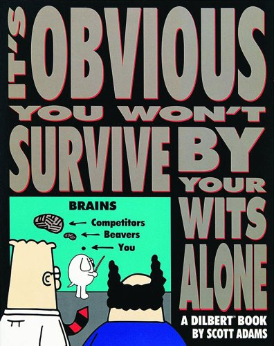 9780836204155: It's Obvious You Won't Survive By Your Wits Alone