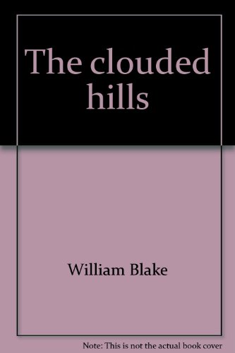 9780836205244: The clouded hills;: Selections from William Blake (Mysticism and modern man)