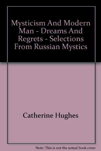 Dreams and Regrets: Selections from the Russian Mystics: Hughes, Catharine (Editor)