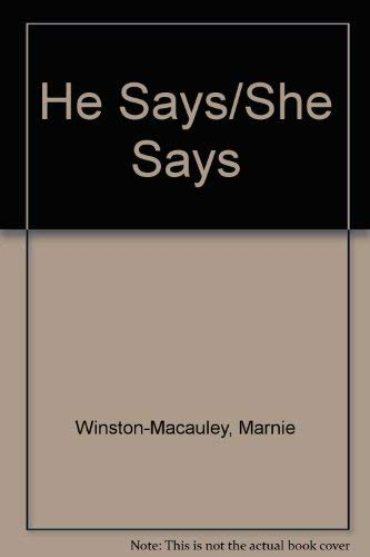 He Says/She Says: Winston-MacAuley, Marnie;Garner, Cindy