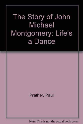 9780836205671: The Story of John Michael Montgomery: Life's a Dance