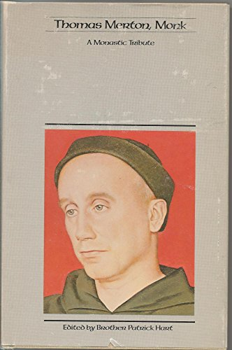 Thomas Merton, Monk: a Monastic Tribute: Patrick Hart