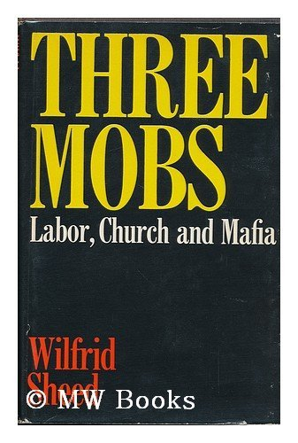 9780836205862: Three Mobs : Labor, Church, and Mafia / Wilfrid Sheed