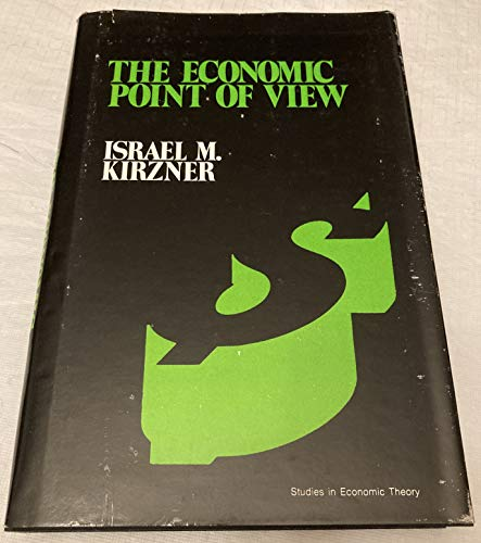 9780836206579: Title: The Economic Point of View An Essay in the History