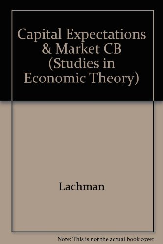 9780836206784: Capital, Expectations, and the Market Process: Essays on the Theory of the Market Econony (Studies in Economic Theory)