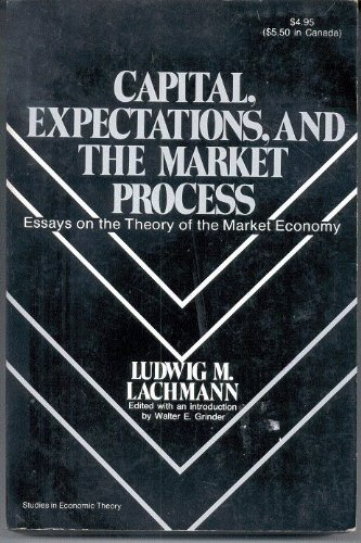9780836206821: Capital, Expectations, and the Market Process: Essays on the Theory of the Market Econony (Studies in Economic Theory)