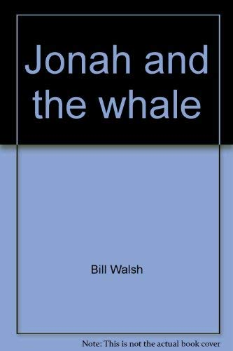 Jonah and the whale (A Cartoon Bible: Walsh, Bill