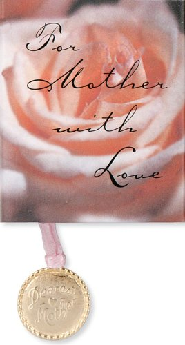 For Mother With Love: Arlene F. Benedict