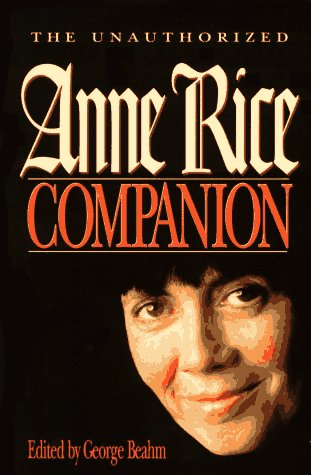 The Unauthorized Anne Rice Companion
