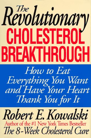 9780836210446: The Revolutionary Cholesterol Breakthrough: How to Eat Everything You Want and Have Your Heart Thank You for It