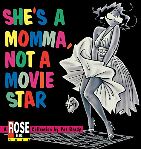 9780836210873: She's a Momma, Not a Movie Star: A Rose is Rose Collection