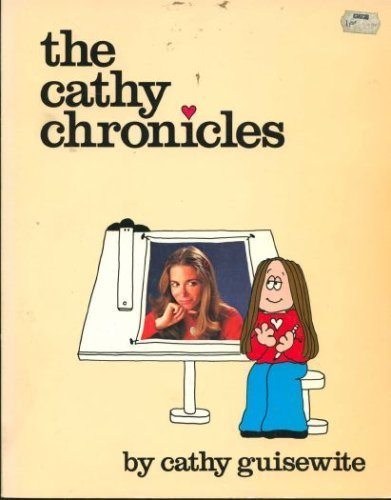The Cathy chronicles: Guisewite, Cathy