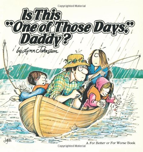 Is This One of Those Days, Daddy?: Johnston, Lynn
