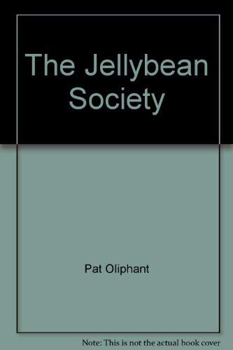 The Jellybean Society: A cartoon collection: Pat Oliphant