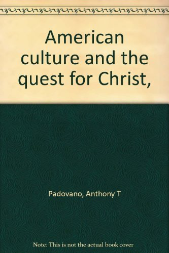 9780836213157: American culture and the quest for Christ,
