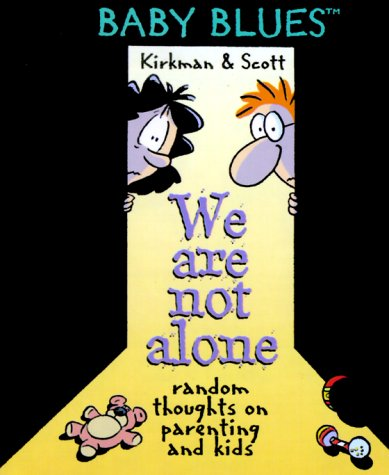 9780836213256: We Are Not Alone - A Baby Blues Book (Little Books (Andrews & McMeel))