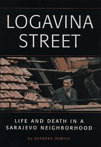 9780836213263: Logavina Street: Life and Death in a Sarajevo Neighborhood