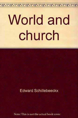 World and church: EDWARD SCHILLEBEECKX