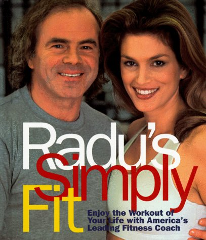 9780836215045: Radu's Simply Fit: Enjoy the Workout of Your Life with America's Leading Fitness Coach