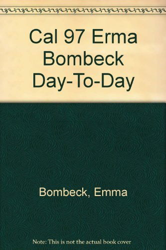 9780836215823: Calendar, 1997: Erma Bombeck Day-To-Day