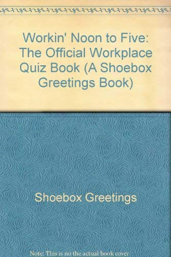 9780836217308: Workin' Noon to Five: The Official Workplace Quiz Book (A Shoebox Greetings Book)