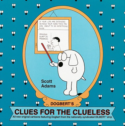 DOGBERT'S CLUES FOR THE CLUELESS