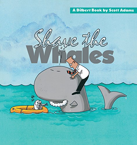 Shave the Whales: Scott Adams