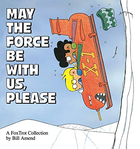 May The Force Be With, Please, a Fox Trot Collection