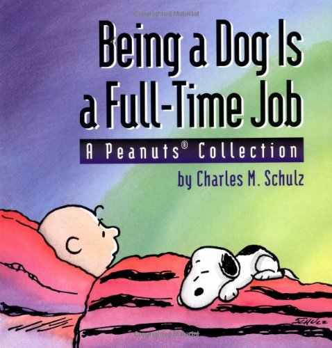 9780836217469: Peanuts Collection Being A Dog Is A Full-Time Job (A Peanuts Collection)
