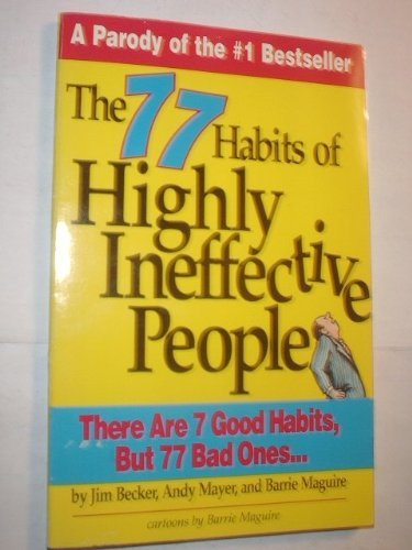 The 77 Habits of Highly Ineffective People: Becker, Jim, Mayer,