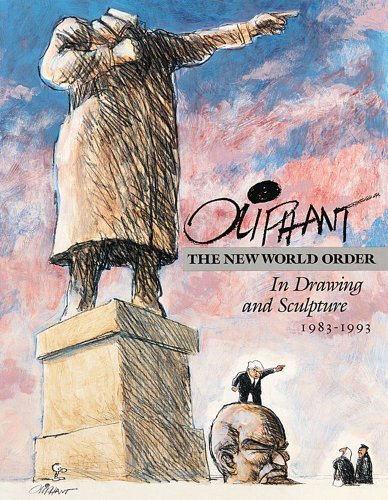 9780836217551: Oliphant: The New World Order in Drawing and Sculpture 1983-1993