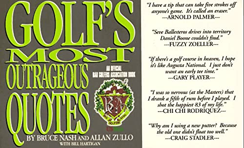 Golf's Most Outrageous Quotes: An Official Bad Golfers Association Book: Nash, Bruce; Zullo, ...