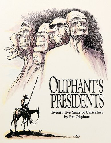 Oliphant's Presidents:: Twenty-Five Years of Caricature (0836218132) by Pat Oliphant