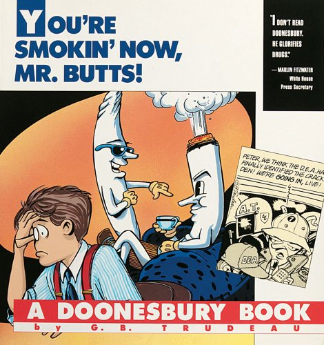 You're Smokin' Now, Mr. Butts! : A Doonesbury Book (Doonesbury Bks.)