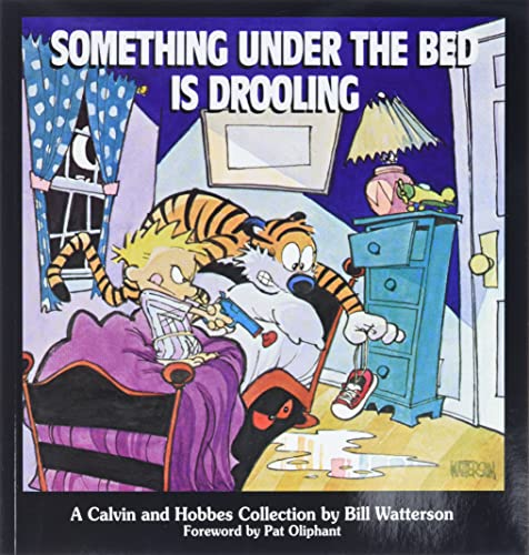 9780836218251: Calvin & Hobbes Something Under the Bed Is Drooling: A Calvin and Hobbes Collection