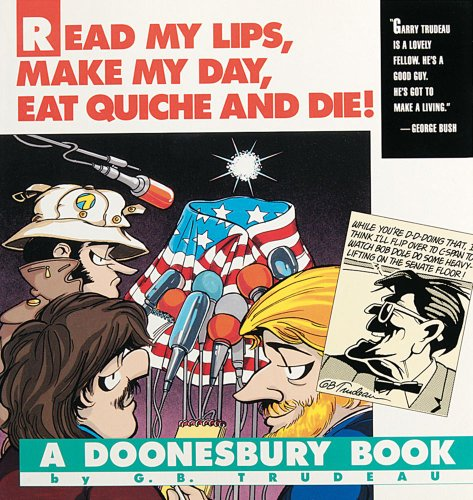 Read My Lips, Make My Day, Eat Quiche and Die!