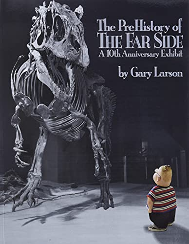9780836218510: The PreHistory of The Far Side:: A 10th Anniversary Exhibit