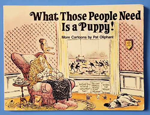 What Those People Need Is A Puppy!: Pat Oliphant