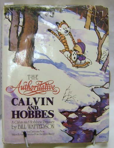 9780836218640: The Authoritative Calvin and Hobbes: Includes Cartoons from Yukon Ho and Weirdos from Another Planet