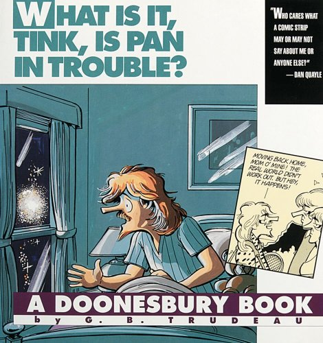 What Is It, Tink, Is Pan in Trouble?: A Doonesbury Book: Trudeau, G. B.