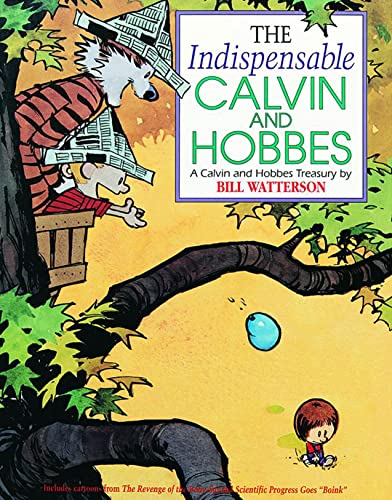 The Indispensable Calvin and Hobbes: A Calvin and Hobbes Treasury: Bill Watterson