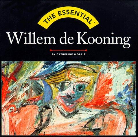9780836219333: The Essential Willem De Kooning (Essential Series)