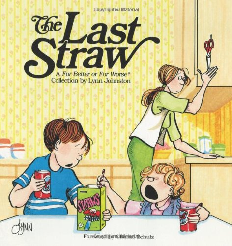The Last Straw: A For Better or For Worse Collection: Johnston, Lynn
