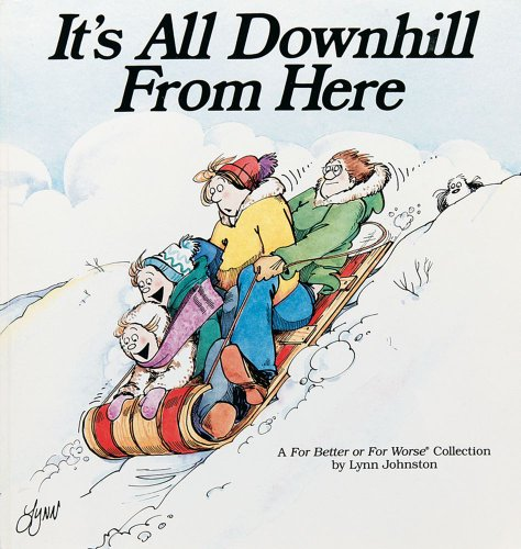 9780836220933: It's All Downhill From Here: A For Better or For Worse Collection
