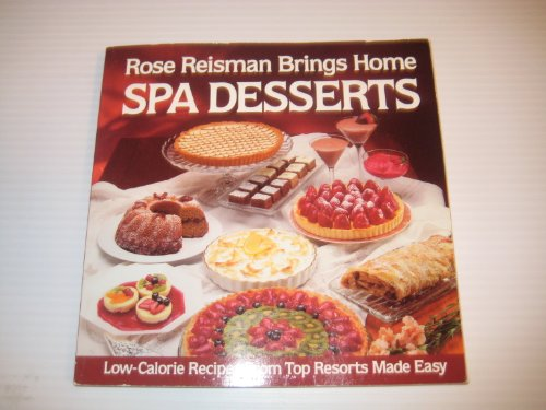 9780836221053: Rose Reisman Brings Home Spa Desserts: Low-Calorie Recipes from Top Resorts Made Easy