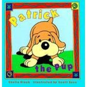 Patrick the Pup: Sheila Black