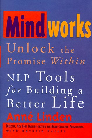 9780836221688: Mindworks : Unlock the Promise Within : NLP Tools for Building a Better Life