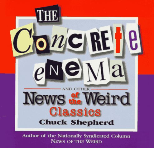 9780836221817: The Concrete Enema: And Other News of the Weird Classics