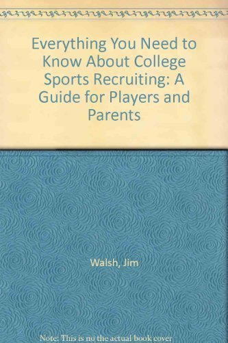 9780836221848: Everything You Need to Know About College Sports Recruiting: A Guide for Players and Parents