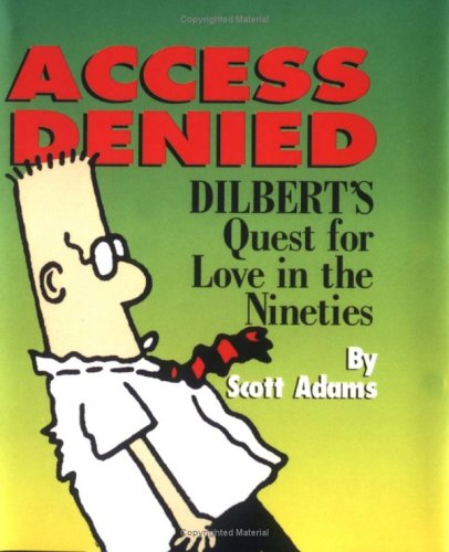 9780836221916: Access Denied: Dilbert's Quest for Love in the Nineties (Dilbert)